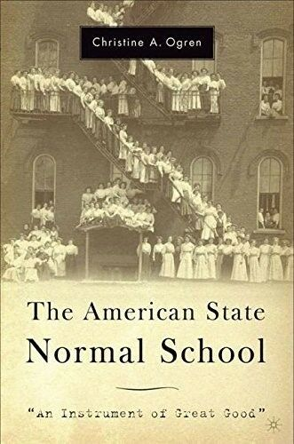 "The American State Normal School: ""An Instrument of Great Good"", Very Good Books"