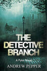 Detective Branch: A Pyke Novel by Andrew Pepper (Hardback, 2010)