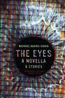 The Eyes: A Novella & Stories by Harris Cohen Michael (Paperback / softback, 2013)