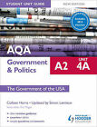 AQA A2 Government & Politics Student Unit Guide: the Government of the USA: Unit 4A by Colleen Harris, Simon Lemieux (Paperback, 2014)