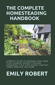 THE COMPLETE HOMESTEADING HANDBOOK: A Perfect Guide to Growi... by ROBERT, EMILY