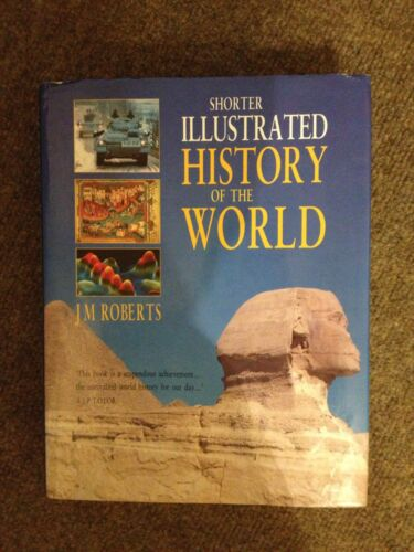 1 of 1 - Shorter Illustrated History of the World by J. M. Roberts (Hardback, 1993)