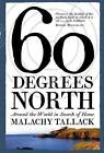 Sixty Degrees North: Around the World in Search of Home by Malachy Tallack (Hardback, 2015)