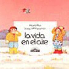 LA Vida En El Aire/Life in the Air (Primera biblioteca de los ninos) (Spanish Ed