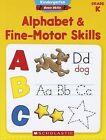Alphabet & Fine-Motor Skills, Grade K by Aaron Levy, Kelley Wingate Levy (Paperback / softback)