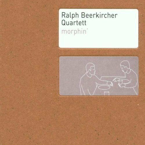 Ralph Beerkircher Quartett Morphin' (2002)  [CD]