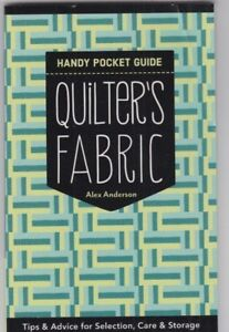 Quilter-039-s-Fabric-Handy-Pocket-Guide-booklet-of-tips-amp-advice-from-Alex-Anderson
