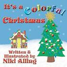 It's a Colorful Christmas by Niki Alling (Paperback / softback, 2012)