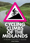 Cycling Climbs of the Midlands by Simon Warren (Paperback, 2016)