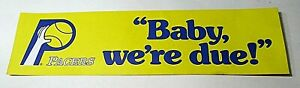 Indiana-Pacers-Bumper-Sticker-Baby-We-039-re-Due-NBA-Basketball-1970-039-s-NEW-UNUSED