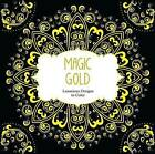 Magic Gold: Luxurious Designs to Color by Barron's Educational Series (Paperback / softback, 2015)