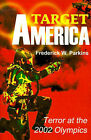 Target America: Terror at the 2002 Olympics by Frederick W Parkins (Paperback / softback, 2000)
