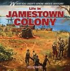 Life in Jamestown Colony by Janey Levy (Paperback / softback, 2014)