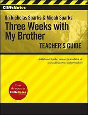 CliffsNotes On Nicholas Sparks' Three Weeks with My Brother Teacher's Guide - Li