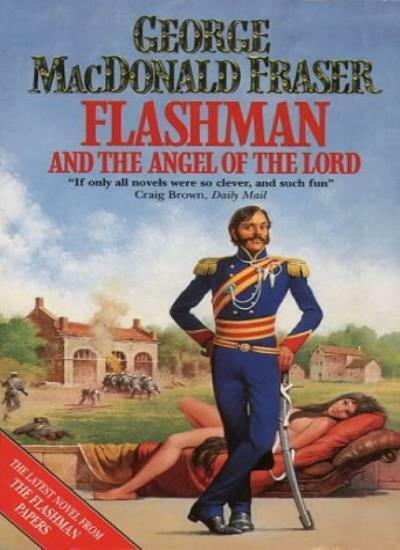 Flashman and the Angel of the Lord (The Flashman papers),Georg ,.9780006490234