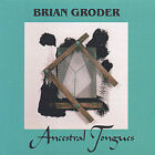 Ancestral Tongues by Brian Groder (CD, Jul-2005, Latham Records)