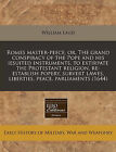 Romes Master-Peece, Or, the Grand Conspiracy of the Pope and His Iesuited Instruments, to Extirpate the Protestant Religion, Re-Establish Popery, Subvert Lawes, Liberties, Peace, Parliaments (1644) by William Laud (Paperback / softback, 2011)