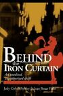 Behind the Iron Curtain: An Unedited, Unauthorized Draft by Judy Colyer Postley, Jean Bauer Fisler (Paperback / softback, 2002)