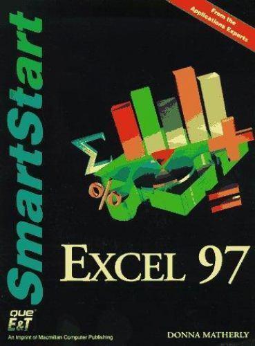 Smartstart Ser.: Excel 97 Smartstart by Donna Matherly