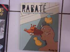 bd Rabaté Le petit rien tout neuf avec un ventre jaune (eo 2009 TBE Futuropolis