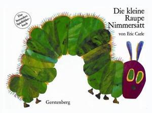 Die kleine Raupe Nimmersatt von Eric Carle (2009, Gebundene Ausgabe)