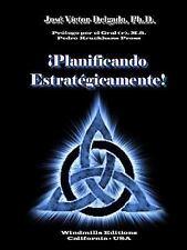 Planificando Estrategicamente! by Ph D. Jose Victor Delgado (2015, Paperback)