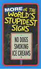 More of the World's Stupidest Signs by Michael O'Mara Books Ltd (Paperback, 2003)