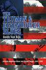The Truman and Eisenhower Blues: African-american Blues and Gospel Songs, 1945-1960 by Guido Van Rijn (Paperback, 2006)