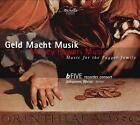 Geld Macht Musik-Musik Für Die Familie F von B-Five Recorder Consort,Weiss (2011)