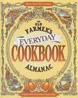 The Old Farmer's Almanac Everyday Cookbook: A Guarantee of Goodness Every Day! by Old Farmer's Almanac (Hardback, 2008)