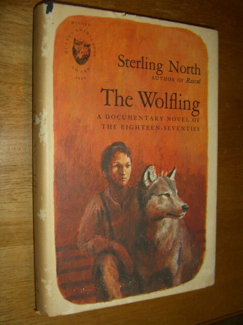 The Wolfling by Sterling North Documentary First Edition Third Printing 1969