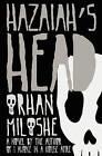 Hazaiah's Head by Orhan Miloshe (Paperback / softback, 2011)