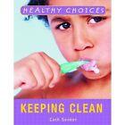 Keeping Clean by Cath Senker (Hardback, 2008)