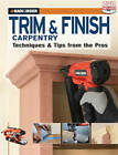 Black & Decker Here's Trim & Finish Carpentry: Techniques and Tips from the Pros by Editors of CPi (Paperback, 2010)