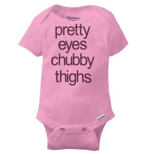 Pretty Eyes Chubby Thighs Gerber OnesieAdorable Chunky Beautiful Baby Romper
