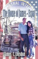The House of James - ExPat by Logsdon, James C.