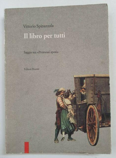 Il libro per tutti. Saggio sui Promessi Sposi - di Vittorio Spinazzola