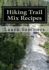 Campfire Cookbook: Hiking Trail Mix Recipes : A Camping Snack Mix Cookbook by...