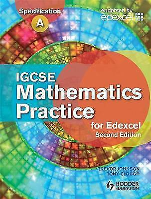 1 of 1 - IGCSE Mathematics for Edexcel Practice Book by Trevor Johnson, Tony Clough (Pape