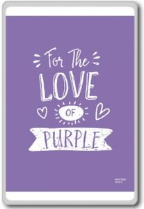 Details about For The Love Of Purple - motivational inspirational quotes  fridge magnet