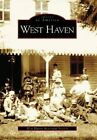 West Haven by The West Haven Historical Society (Paperback / softback, 2005)