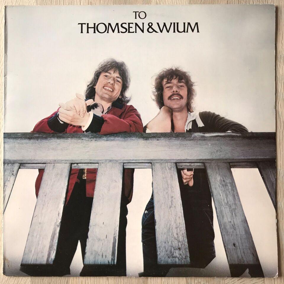 LP, Thomsen & Wium, To