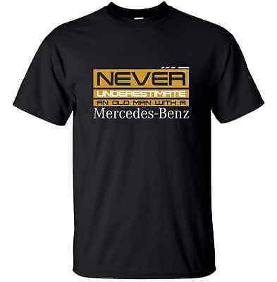 MERCEDES BENZ NEVER UNDERESTIMATE AN OLD MAN WITH A MERC FUN TEE T SHIRT