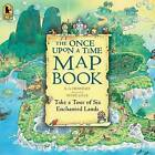 The Once Upon a Time Map Book by B G Hennessy (Paperback / softback)