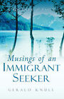 Musings of an Immigrant Seeker by Gerald Knull (Paperback / softback, 2003)
