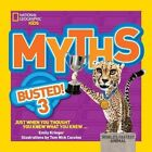 National Geographic Kids Myths Busted 3 : Just When You Thought You Knew What You Knew by Emily Krieger (Paperback, 2015)