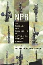 NPR: The Trials and Triumphs of National Public Radio-ExLibrary