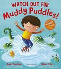 Watch Out for Muddy Puddles! by Ben Faulks (Hardback, 2016)