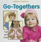 Go-Togethers by Stanley Collins (Board book, 2007)