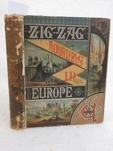 Hezekiah Butterworth ZIGZAG JOURNEYS IN EUROPE 1882 Estes and Lauriat, Boston